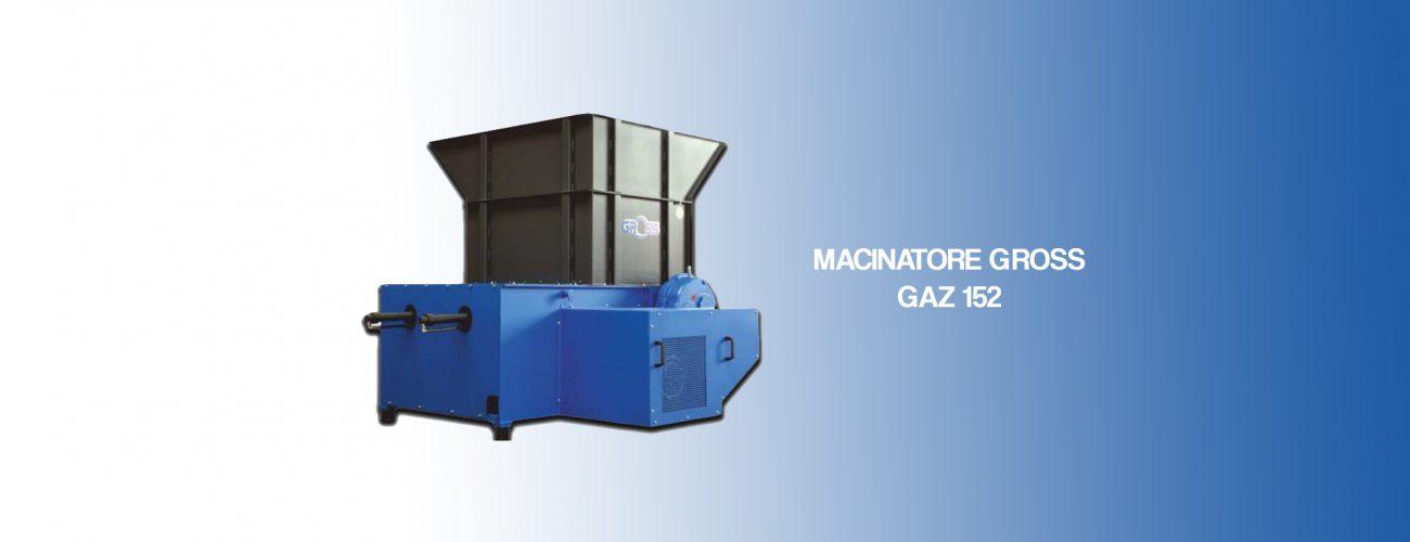 MACINATORE GROSS GAZ 152